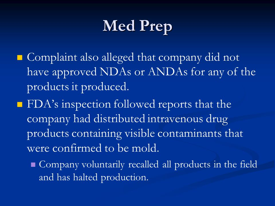 Med Prep Complaint also alleged that company did not have approved NDAs or ANDAs for any of the products it produced.