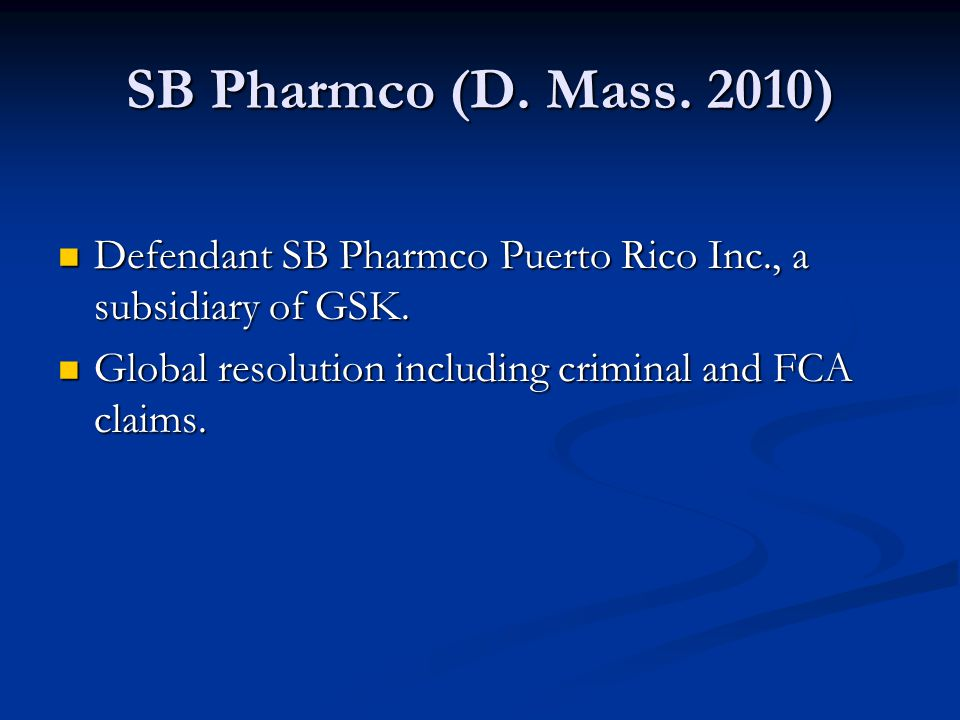 SB Pharmco (D. Mass. 2010) Defendant SB Pharmco Puerto Rico Inc., a subsidiary of GSK.