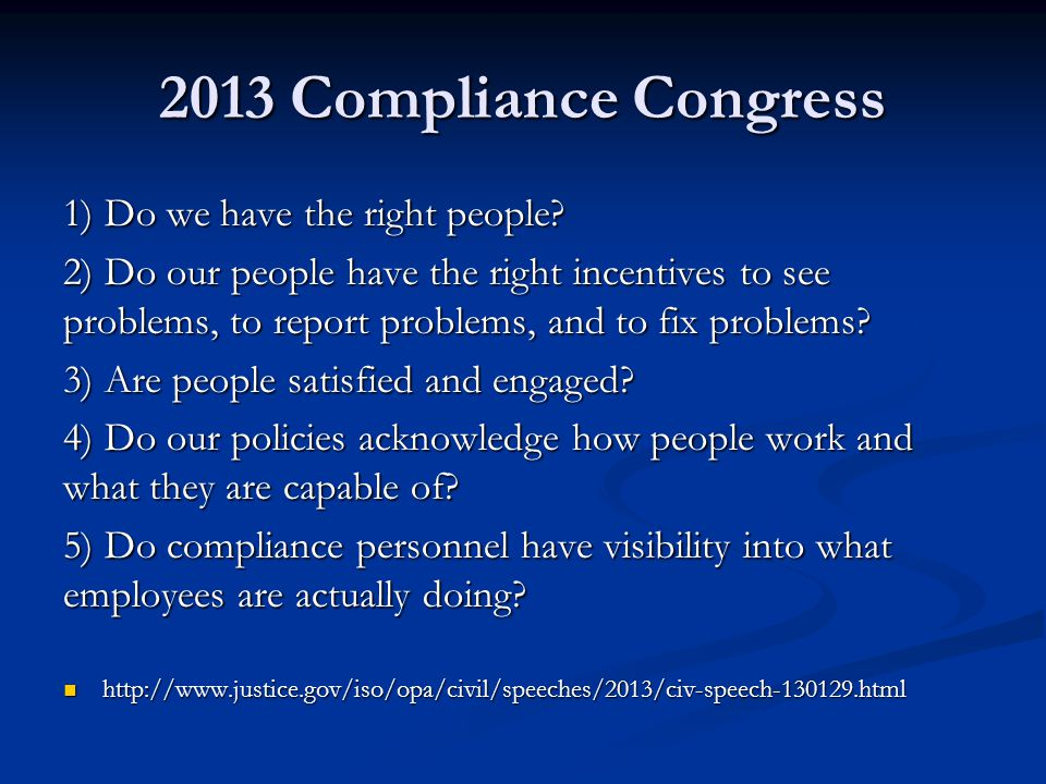 2013 Compliance Congress 1) Do we have the right people.