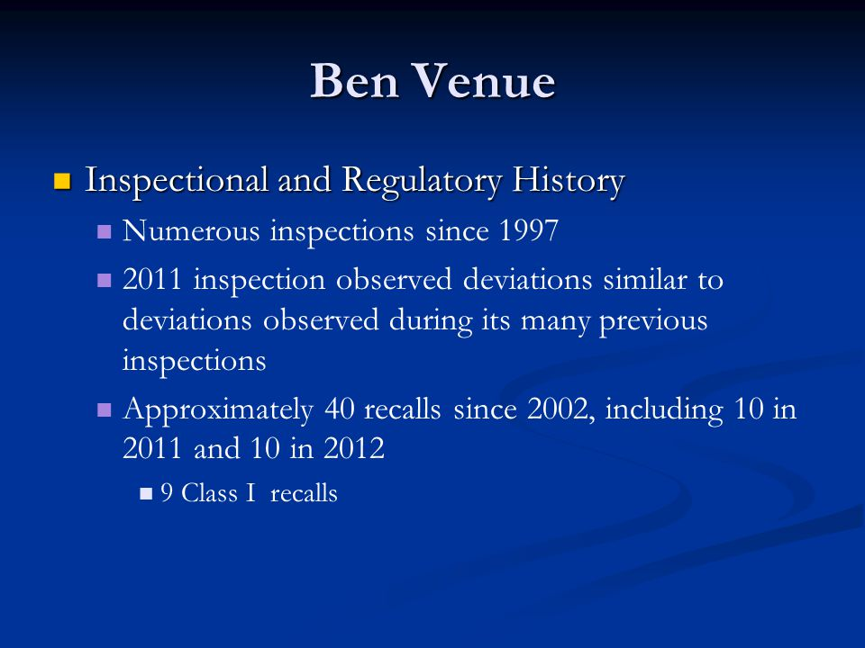 Ben Venue Resolution Signed Consent Decree entered by Court Signed Consent Decree entered by Court Injunction establishes a series of steps which must occur before company can fully resume operations: Retention of an expert to inspect the company's facility; Development and then implementation of a remediation plan; and Inspection by FDA to confirm that the company's manufacturing processes are fully compliant with the law.