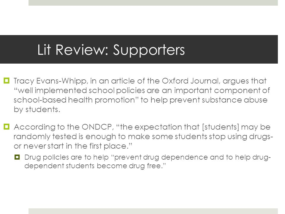 "Lit Review: Supporters  Tracy Evans-Whipp, in an article of the Oxford Journal, argues that ""well implemented school policies are an important compon"