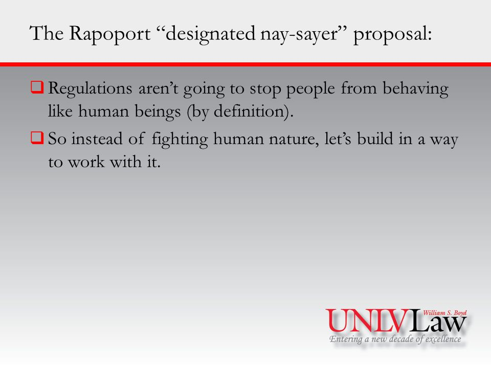 The Rapoport designated nay-sayer proposal:  Regulations aren't going to stop people from behaving like human beings (by definition).