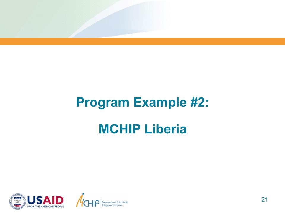 Program Example #2: MCHIP Liberia 21