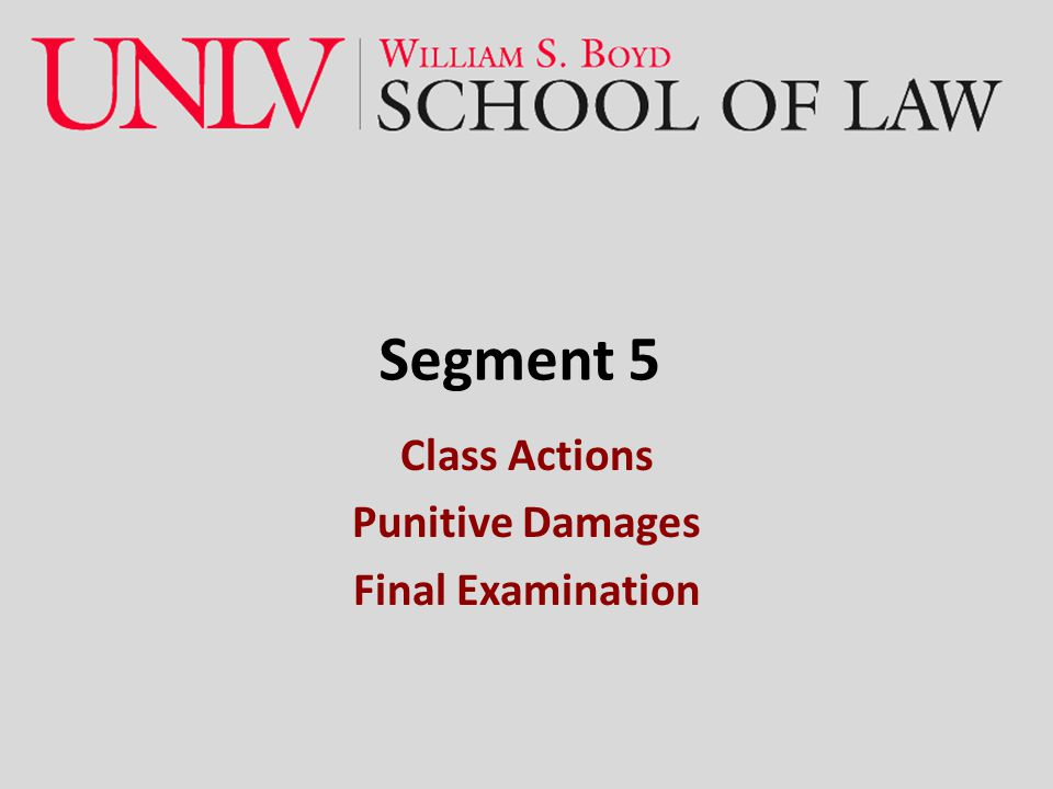 Segment 5 Class Actions Punitive Damages Final Examination