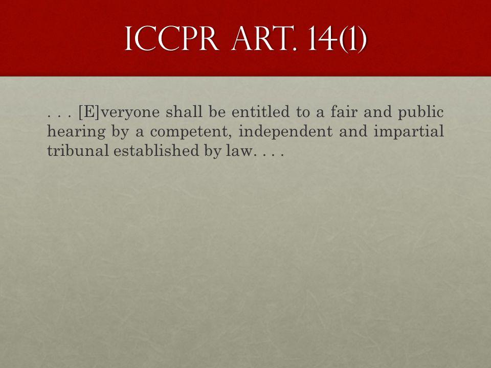 ICCPR Art. 14(1)... [E]...