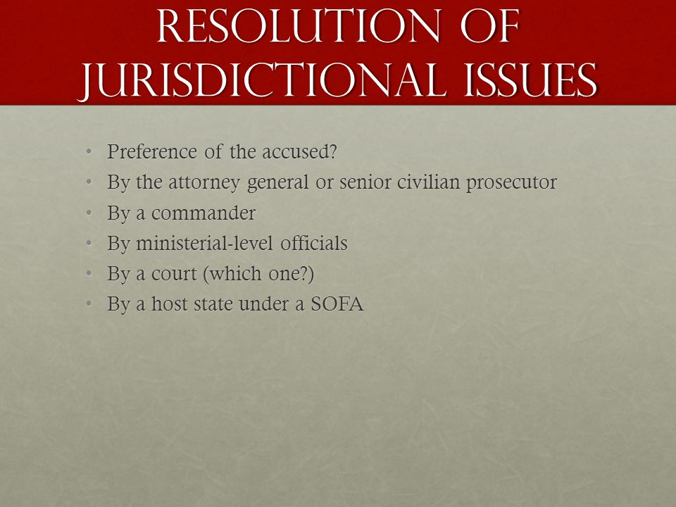 Resolution of Jurisdictional issues Preference of the accused Preference of the accused.