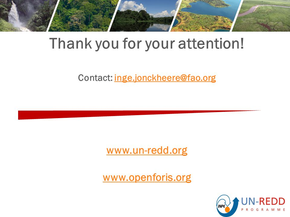 Thank you for your attention! Contact: inge.jonckheere@fao.org www.un-redd.org www.openforis.orginge.jonckheere@fao.org www.un-redd.org www.openforis.
