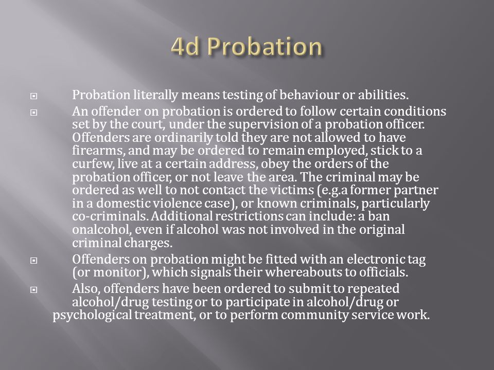  Probation literally means testing of behaviour or abilities.