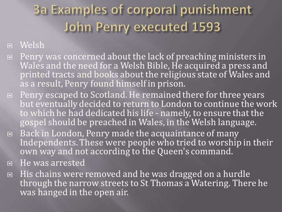  Welsh  Penry was concerned about the lack of preaching ministers in Wales and the need for a Welsh Bible, He acquired a press and printed tracts and books about the religious state of Wales and as a result, Penry found himself in prison.
