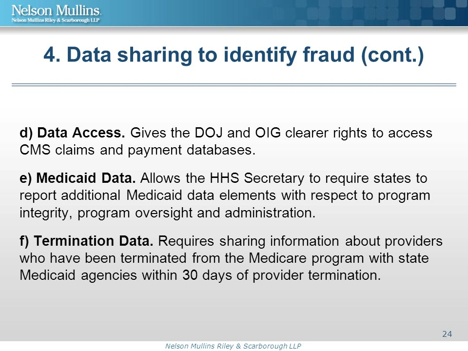 Nelson Mullins Riley & Scarborough LLP 4. Data sharing to identify fraud (cont.) d) Data Access.