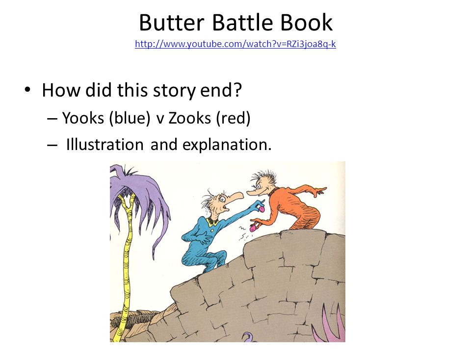 Butter Battle Book http://www.youtube.com/watch v=RZi3joa8q-k http://www.youtube.com/watch v=RZi3joa8q-k How did this story end.