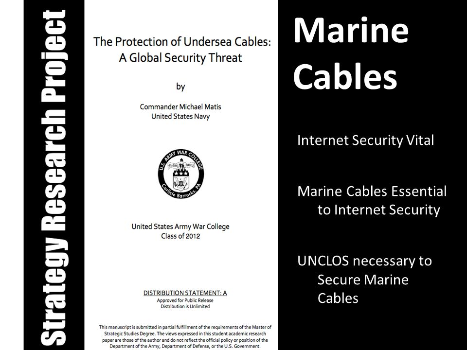 Marine Cables Internet Security Vital Marine Cables Essential to Internet Security UNCLOS necessary to Secure Marine Cables