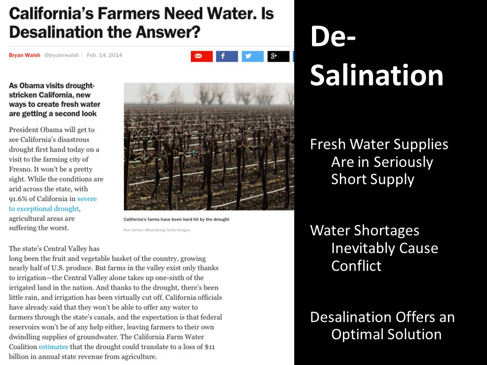 De- Salination Fresh Water Supplies Are in Seriously Short Supply Water Shortages Inevitably Cause Conflict Desalination Offers an Optimal Solution