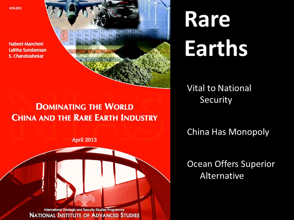 Rare Earths Vital to National Security China Has Monopoly Ocean Offers Superior Alternative