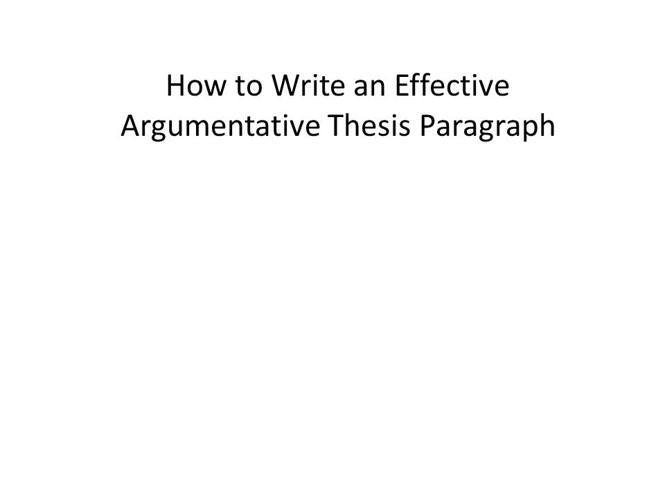 How to Write an Effective Argumentative Thesis Paragraph