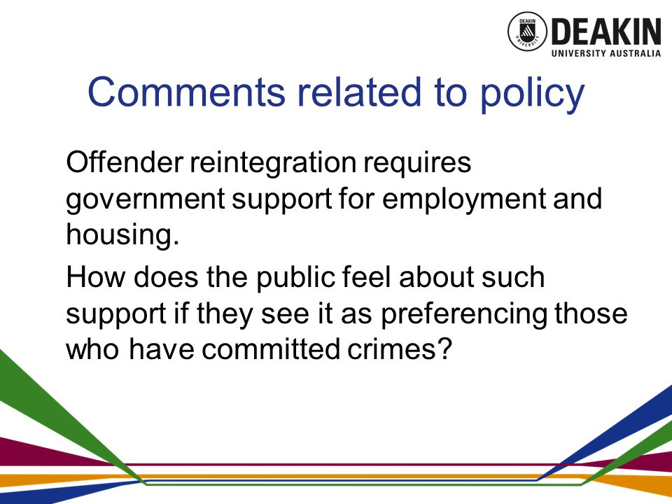 Comments related to policy Offender reintegration requires government support for employment and housing.