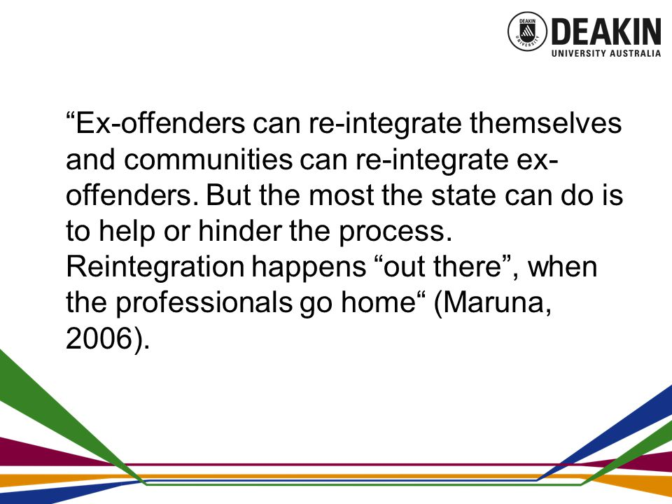 Ex-offenders can re-integrate themselves and communities can re-integrate ex- offenders.