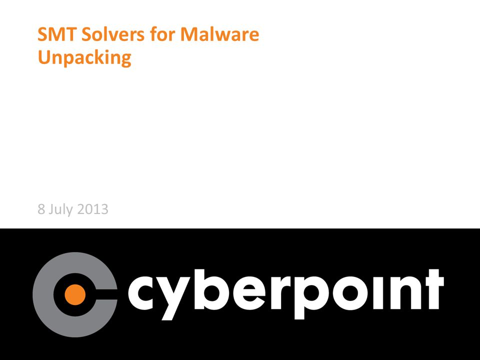 SMT Solvers for Malware Unpacking 8 July 2013