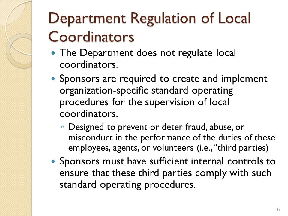 Department Regulation of Local Coordinators The Department does not regulate local coordinators.