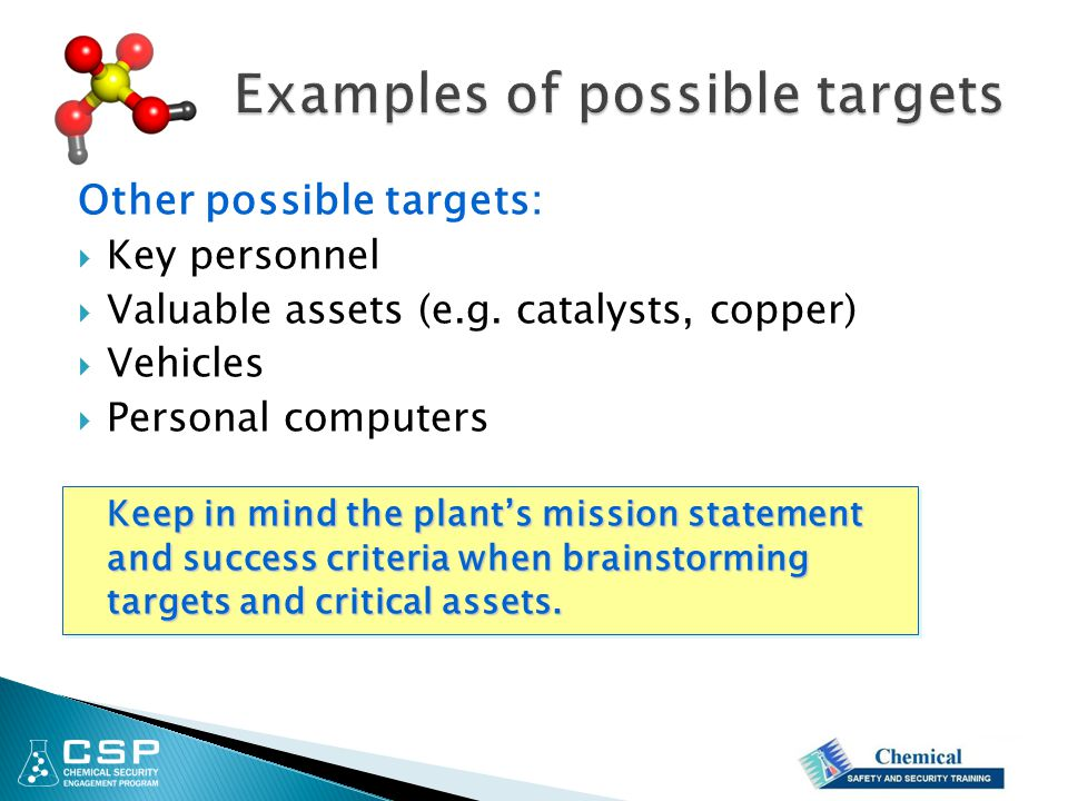 Other possible targets:  Key personnel  Valuable assets (e.g.