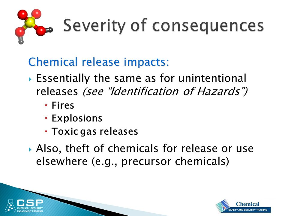 """Chemical release impacts:  Essentially the same as for unintentional releases (see """"Identification of Hazards"""")  Fires  Explosions  Toxic gas rele"""