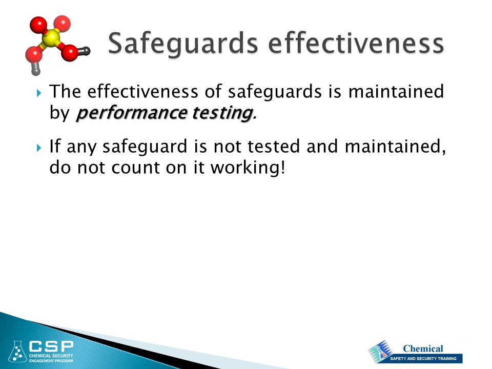 performance testing  The effectiveness of safeguards is maintained by performance testing.  If any safeguard is not tested and maintained, do not co