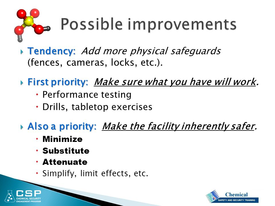  Tendency:  Tendency: Add more physical safeguards (fences, cameras, locks, etc.).  First priority:  First priority: Make sure what you have will