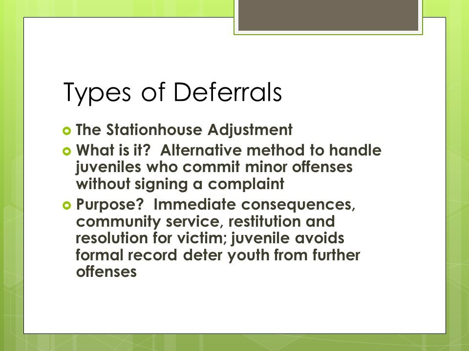 Types of Deferrals  The Stationhouse Adjustment  What is it.
