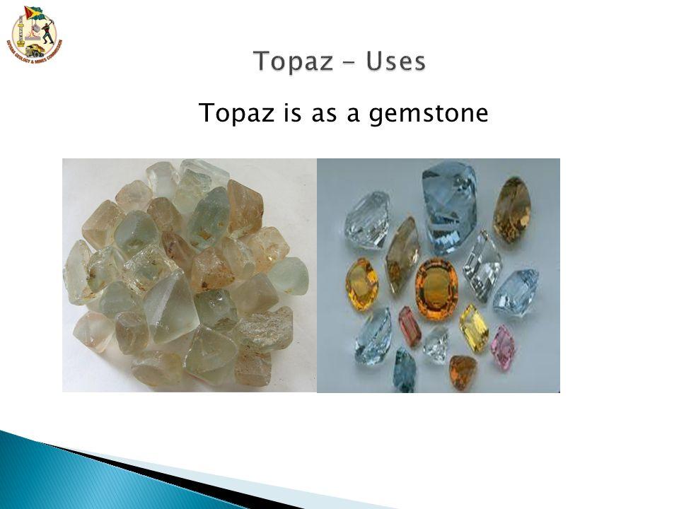 Topaz is as a gemstone