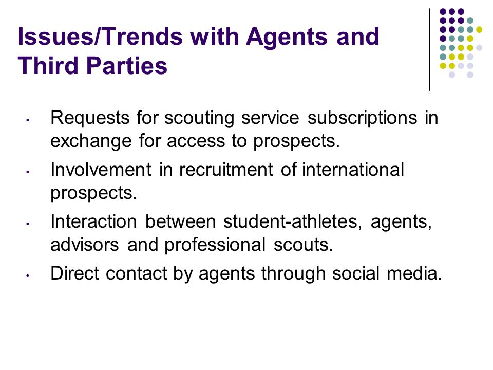 Issues/Trends with Agents and Third Parties Requests for scouting service subscriptions in exchange for access to prospects.