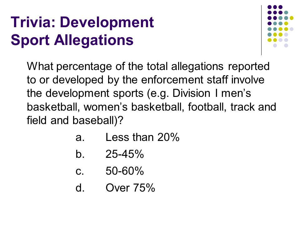 Trivia: Development Sport Allegations What percentage of the total allegations reported to or developed by the enforcement staff involve the development sports (e.g.