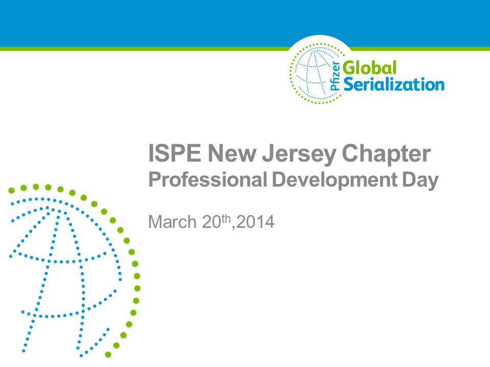 ISPE New Jersey Chapter Professional Development Day March 20 th,2014