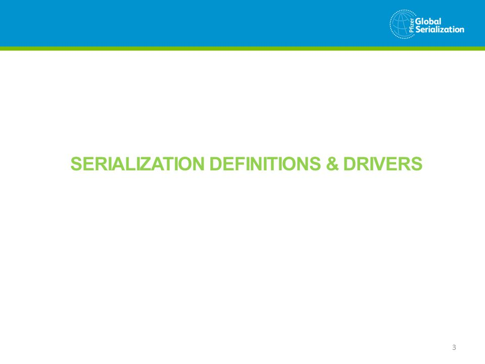 SERIALIZATION DEFINITIONS & DRIVERS 3