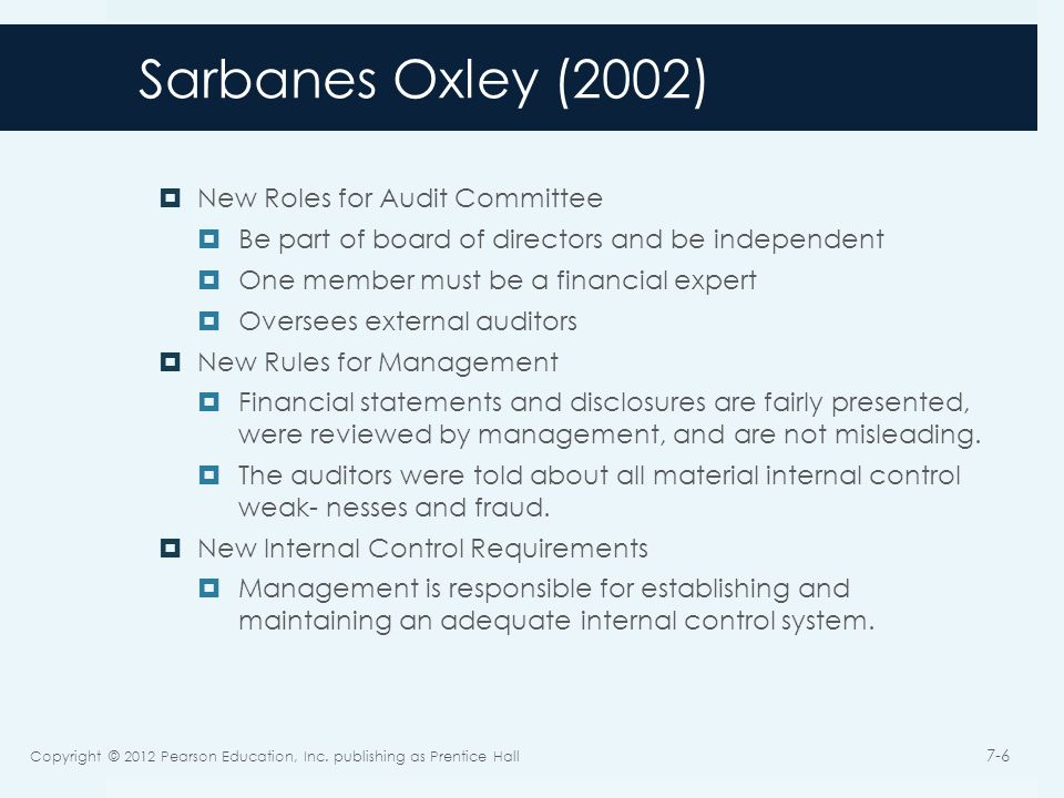 SOX Management Rules  Base evaluation of internal control on a recognized framework.