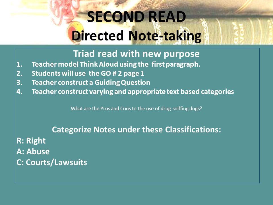 SECOND READ Directed Note-taking Triad read with new purpose 1.Teacher model Think Aloud using the first paragraph.