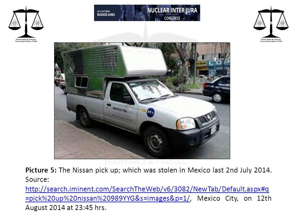 Picture 5: The Nissan pick up; which was stolen in Mexico last 2nd July 2014.