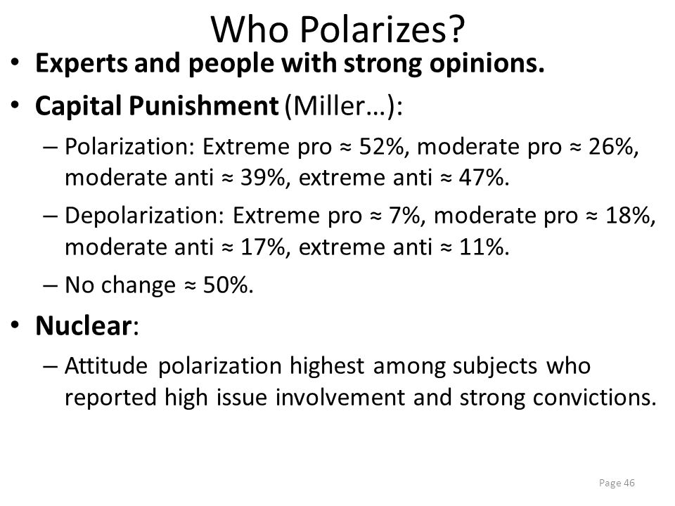 Who Polarizes.Experts and people with strong opinions.