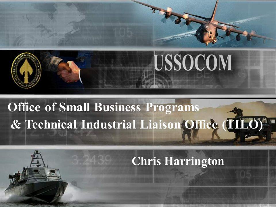 Chris Harrington Office of Small Business Programs & Technical Industrial Liaison Office (TILO)