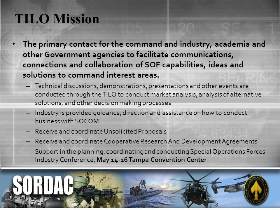 TILO Mission The primary contact for the command and industry, academia and other Government agencies to facilitate communications, connections and co