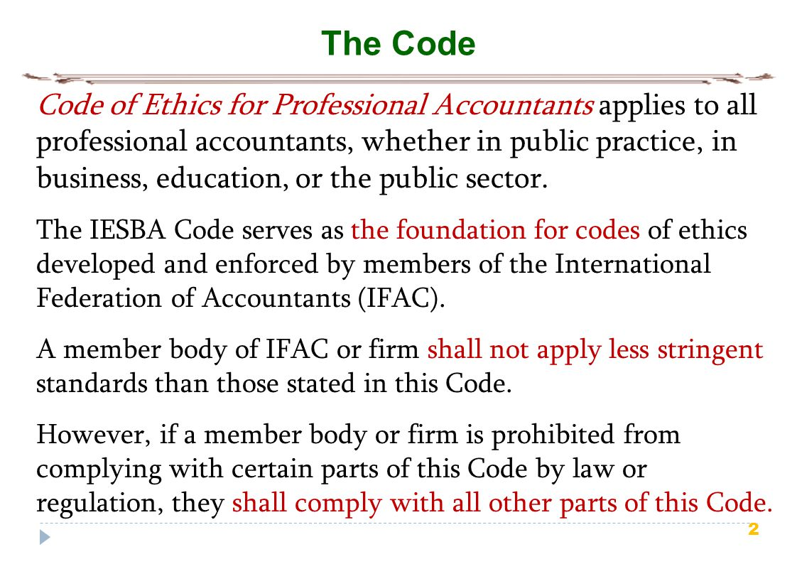 3 IESBA The International Ethics Standards Board for Accountants (IESBA) is an independent standard- setting board that develops and issues, in the public interest, high-quality ethical standards and other pronouncements for professional accountants worldwide.