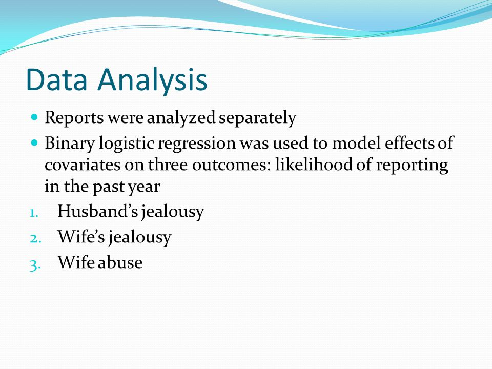 Data Analysis Reports were analyzed separately Binary logistic regression was used to model effects of covariates on three outcomes: likelihood of reporting in the past year 1.