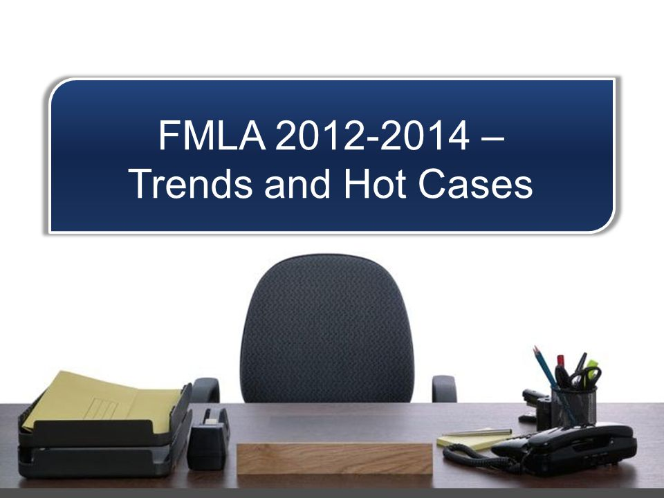 Issue Spot: Is This A Disability? FMLA 2012-2014 – Trends and Hot Cases