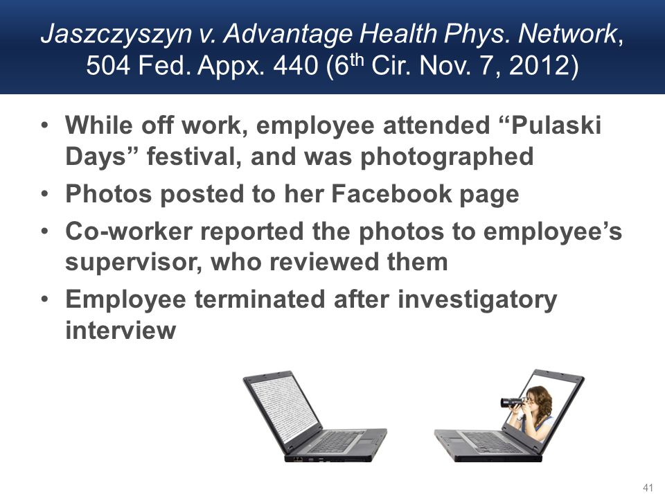 "While off work, employee attended ""Pulaski Days"" festival, and was photographed Photos posted to her Facebook page Co-worker reported the photos to em"