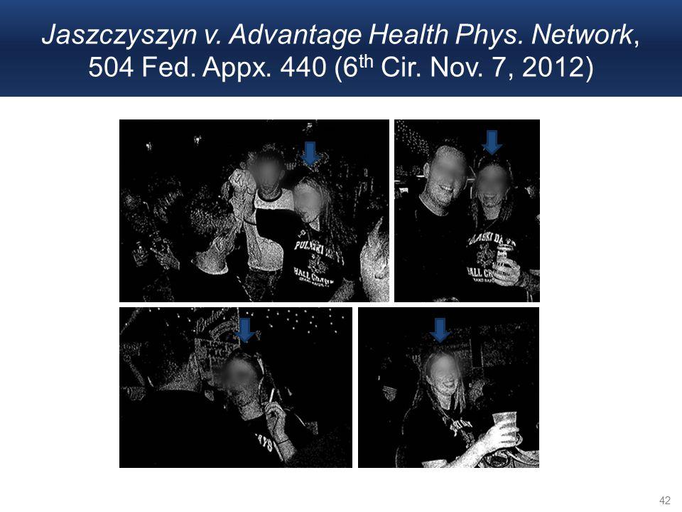 Jaszczyszyn v. Advantage Health Phys. Network, 504 Fed. Appx. 440 (6 th Cir. Nov. 7, 2012) 42