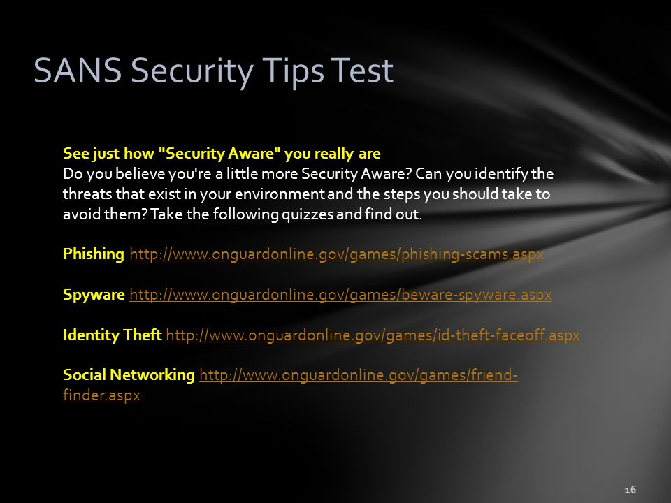 16 SANS Security Tips Test See just how Security Aware you really are Do you believe you re a little more Security Aware.