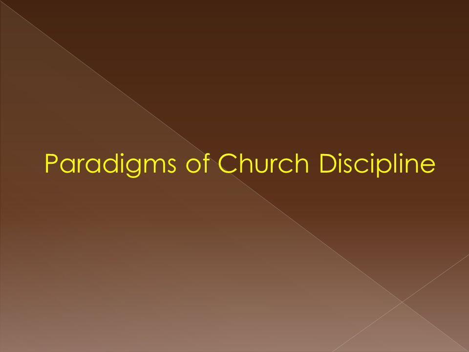 Paradigms of Church Discipline