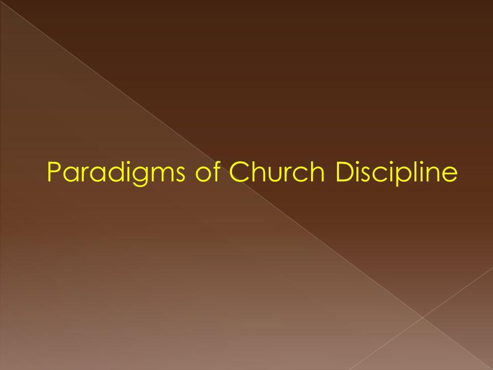Paradigms of Church Discipline