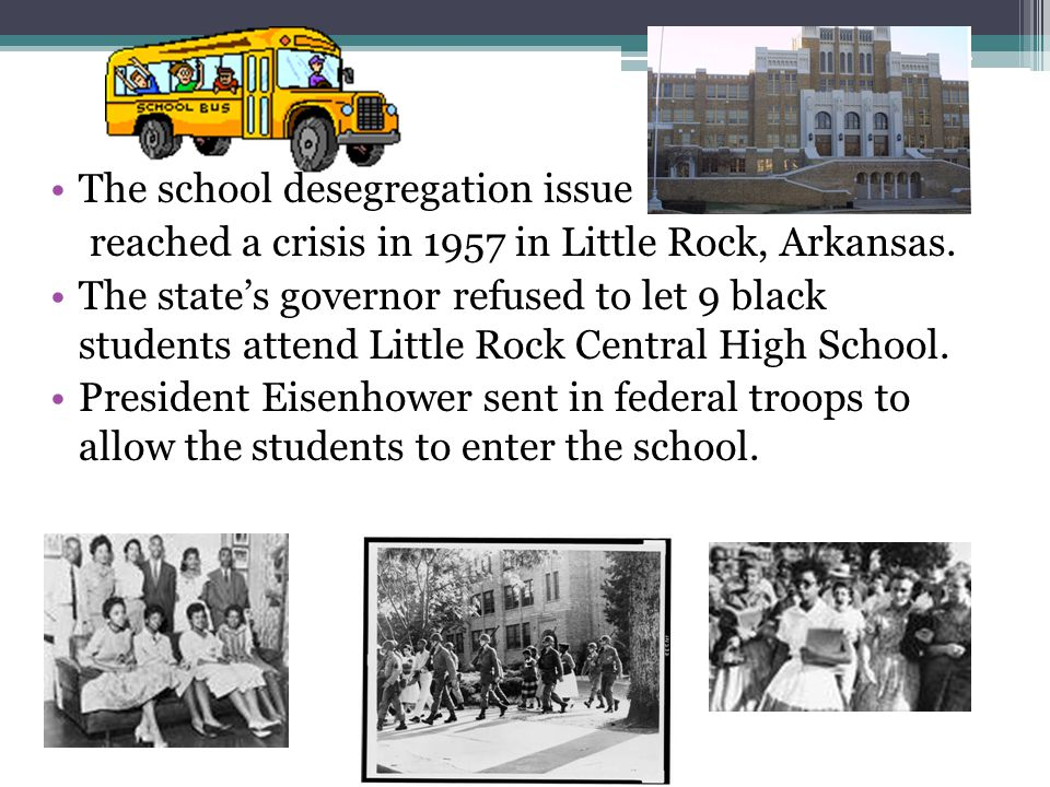 The school desegregation issue reached a crisis in 1957 in Little Rock, Arkansas.