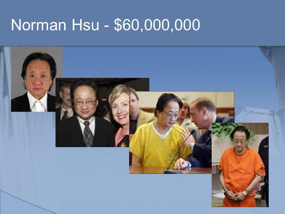 Norman Hsu - $60,000,000