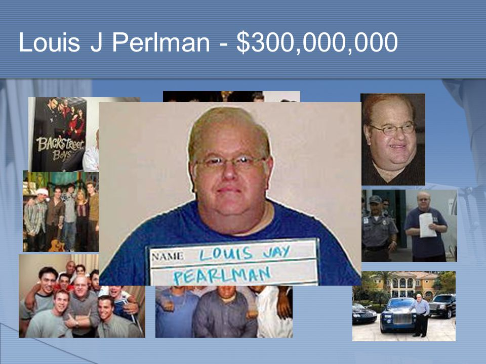 Louis J Perlman - $300,000,000
